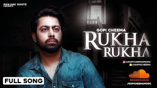 Rukha Rukha (Gopi Cheema) Mp3 Song Download