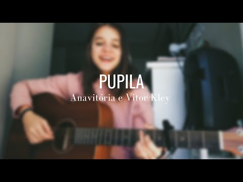 PUPILA - Anavitoria Vitor Kley