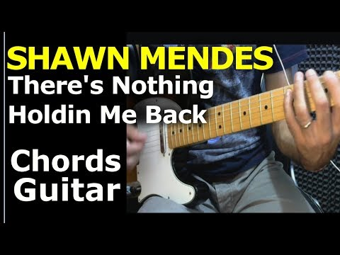 How To Play Shawn Mendes Theres Nothing Holdin Me Back Guitar