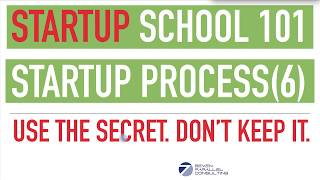 Startup School Series - Complete Startup Life Cycle (Part 6) HOW TO DEAL WITH TRADE SECRETS