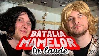 BATALIA MAMELOR IN LAUDE