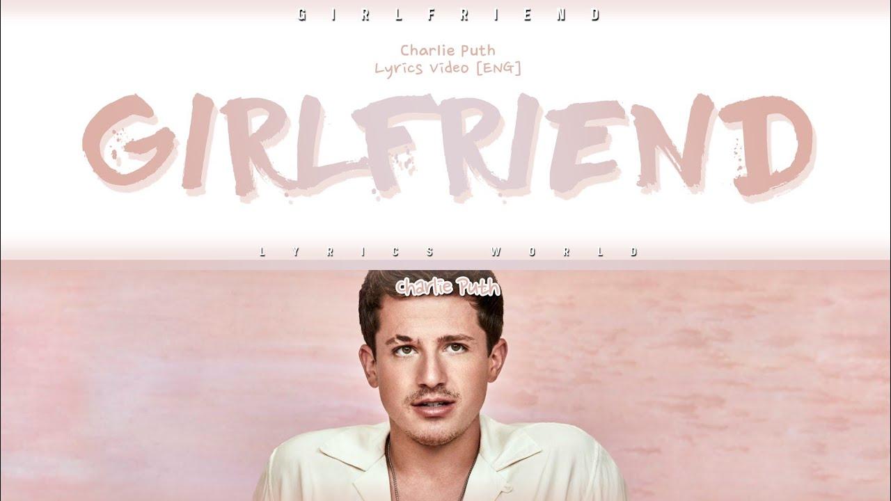 Terjemahan Lirik Girlfriend yang dinyanyikan oleh charlie Puth