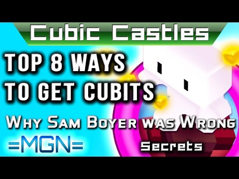 Cubic Castles - Top 8 Ways to Get Cubits! - Why Sam Boyer Was Wrong! + 10,000 Cubit Code!