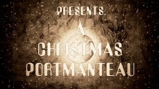 Now Will You Listen! present a Christmas Portmanteau