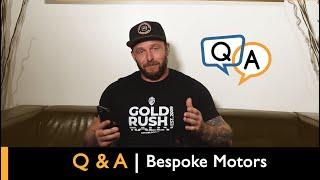 Q & A   Bespoke Motors