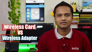 What is Different  Wireless Adapter Vs Wireless Card    Netis Wifi Adapter Review