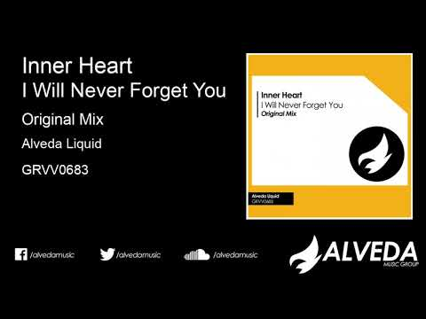 Inner Heart - I Will Never Forget You (Original Mix)
