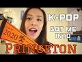 Kpop Got Me Into Princeton University???
