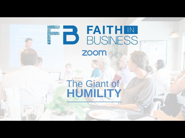 The Giant of Humility   Faith in Business   April 2020