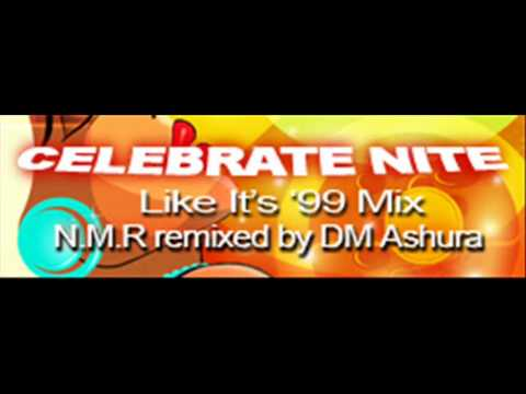 Download N.M.R remixed by DM Ashura - CELEBRATE NITE (Like It's '99 Mix) [HQ]