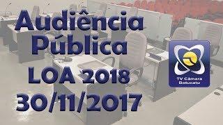 Audiência Pública - LOA 2018 - 30/11/2017