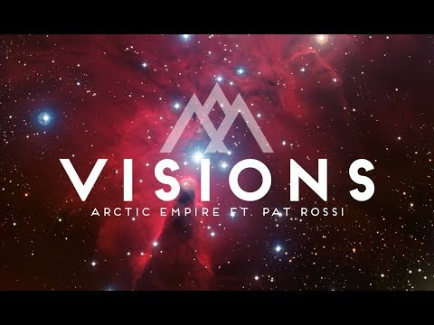 Visions ft. Pat Rossi - Arctic Empire // Offical Lyric Video - 2018-02-23