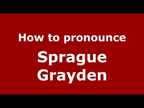 How to pronounce Sprague Grayden American EnglishUS   PronounceNames.com