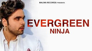 NINJA - Evergreen (Full Song) The Boss | Latest Punjabi Songs 2019 | New Songs 2019 | Malwa Records