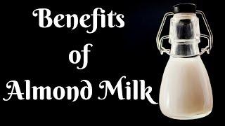 Top 9 Health Benefits of Almond Milk  [ SCIENCE BASED ]