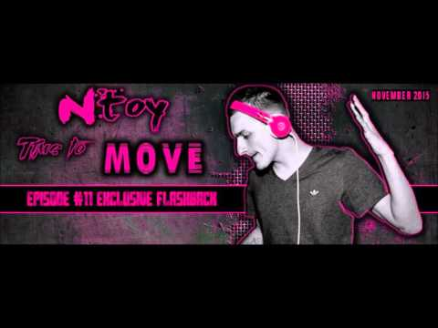 Ntoy -Time To Move (Episode #11 Spécial Flashback)