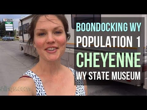 RV Travel: Boondocking WY, Population 1, Cheyenne and WY State Museum, Ep. 6