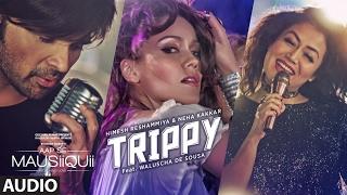 Trippy (Full Audio Song) | AAP SE MAUSIIQUII | Himesh Reshammiya, Neha Kakkar |  …