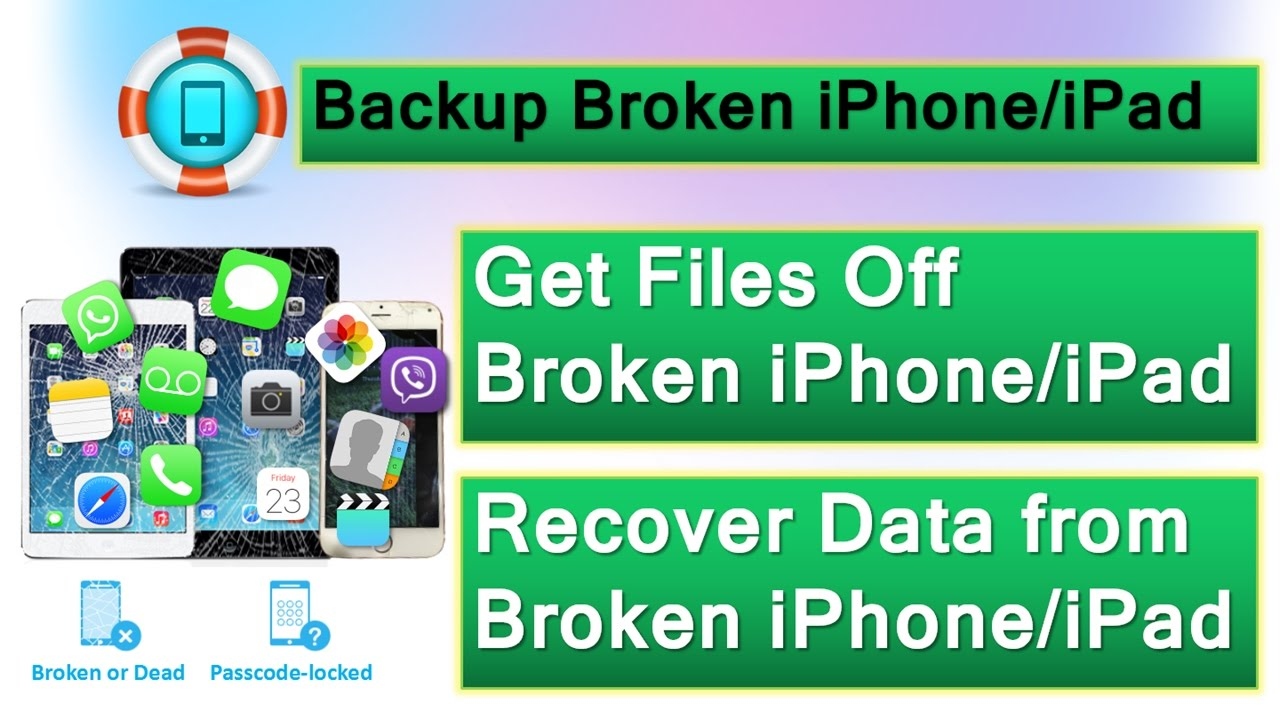 How to Backup & Recover Data from Broken/Locked iPhone or iPad