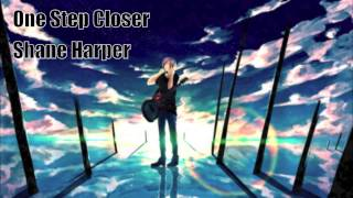 Nightcore - One Step Closer (Shane Harper)