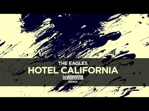 The Eagles - Hotel California (Hugo Villanova Remix)