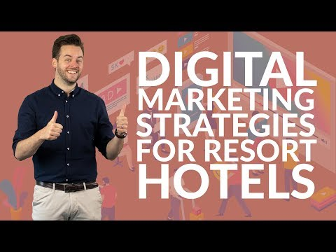 Digital marketing strategies for resort hotels | Need-to-know