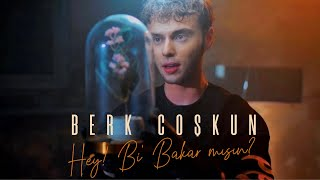 Berk Coşkun - Hey! Bi' Bakar mısın? (Official Video)