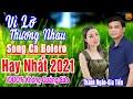 THANH NGÂN - GIA TIẾN ➤ LK Song Ca Bolero Trữ Tình Hay Nhất 2021 THỨC GIẤC NGHE NGAY Hay Nhức Nách