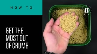 CARPologyTV - How To Get The Most Out Of Crumb