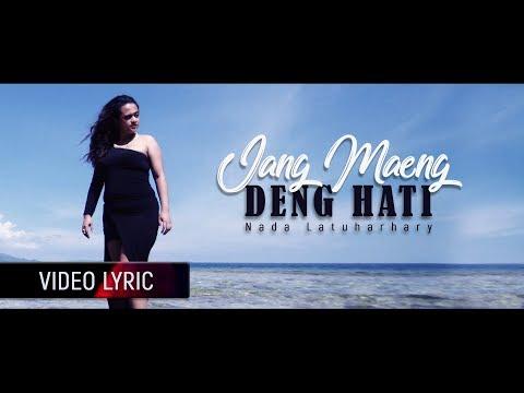 Nada Latuharhary - Jang Maeng Deng Hati | Lagu Ambon Terbaru 2018