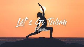 Let's Go - Tulum