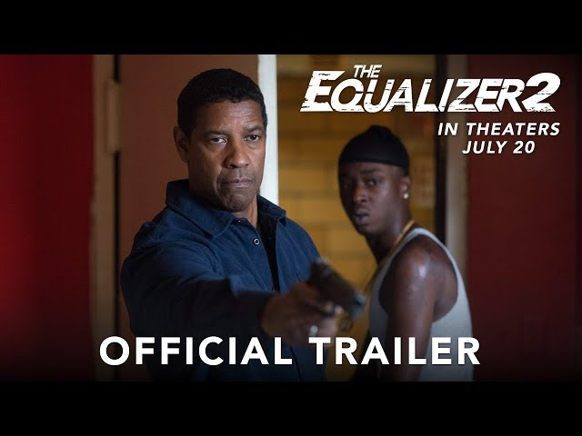 THE EQUALIZER 2 - Official Trailer #2