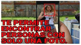 ESTA APLICACION TE PERMITE ENCONTRAR PERSONAS CON TAN SOLO UNA FOTO   Arcan Channel