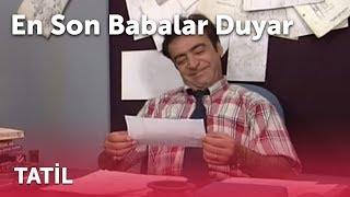 En Son Babalar Duyar - Tatil