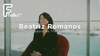 Entrevista a Beatriz Romanos - Fundadora The Tech Food - Ftalks'20 (KM ZERO Food Innovation Hub)