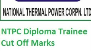 NTPC diploma trainee final cut off marks 2018 || latest updates