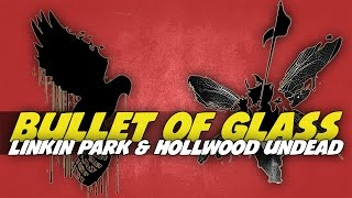 Linkin Park / Hollywood Undead - Bullet Of Glass [Legendado] ᴴᴰ