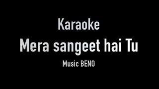 Mera Sangeet Hai Tu | Hindi Gospel Song | IT | Karaoke