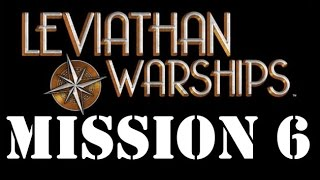 Leviathan Warships Game Play Mission 6