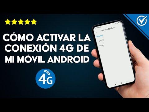 ¿Cómo Activar o Forzar la Conexión 4G de mi Smartphone Android?