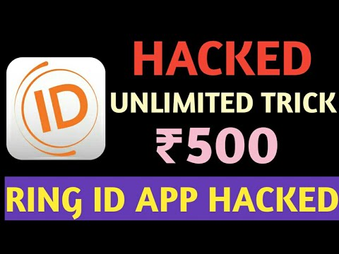 RING ID APP HACKED || LATEST HACK TRICK 2018 || UNLIMITED