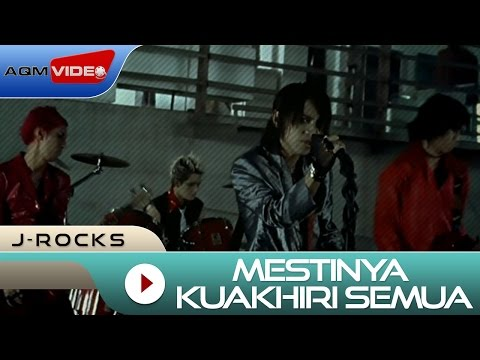 J-Rocks - Mestinya Kuakhiri Semua | Official Video