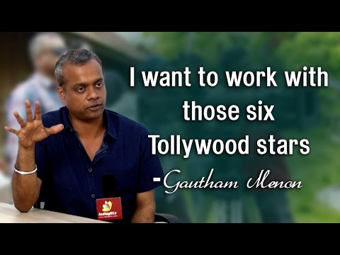 I want to work with those six Tollywood stars : Gautham Menon | Exclusive Interview
