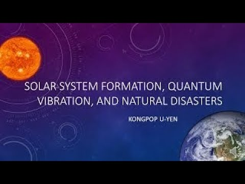 Solar system Formation, Quantum vibration, and Natural disasters