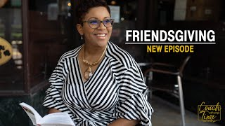 "Couch Time with Sonja Season 4 - Episode 3 ""Friendsgiving - All Things Creative"""