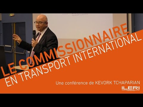 Kévork Tchaparian - Le commissionnaire en transport international