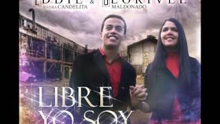 Eddie Rivera Candelita & Glorivee - Libre yo soy
