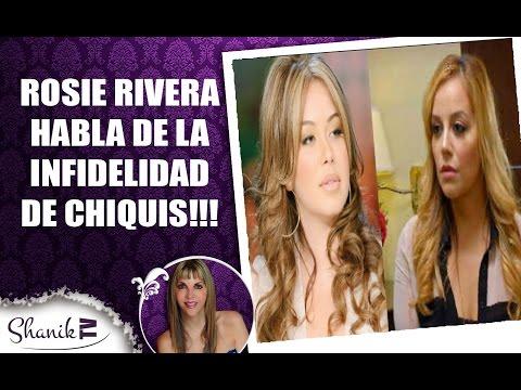 ROSIE RIVERA ACEPTA LA INFIDELIDAD DE CHIQUIS!!! ShanikTv