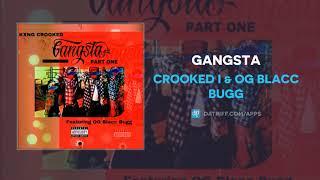 Crooked I & OG Blacc Bugg - Gangsta (AUDIO)