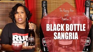 Luc Belaire Rose - Black Bottle Sangria - The Happy Hour with Heather B.